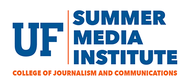 Summer Media Institute - College of Journalism and Communications - University of Florida