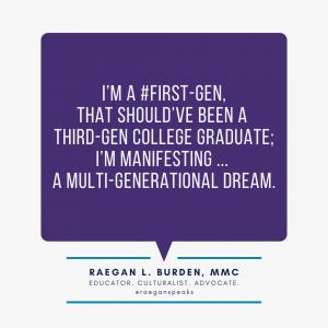 raegan burden on being a first gen